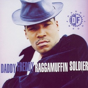 Daddy Freddy - Raggamuffin Soldier