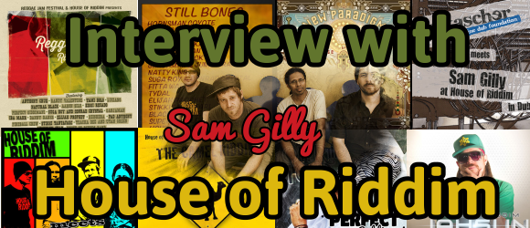 Interview with Sam Gilly from House of Riddim in Austria