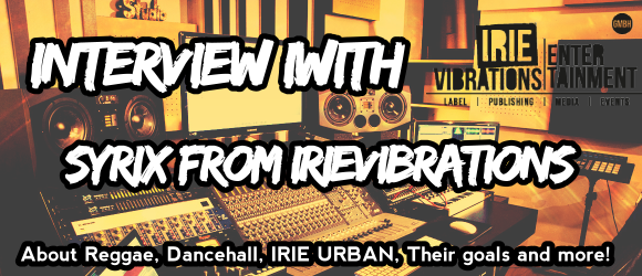 Interview with Syrix from Irievibrations by Benn-i