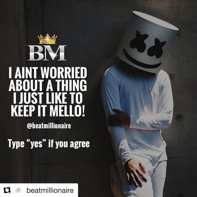 Always stay Mello marshmellomusic say so!  Type YEShellip
